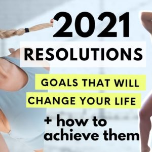 2021 GOALS & RESOLUTIONS + HOW to ACTUALLY reach them