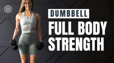 Powerful Full Body Strength // Dumbbell Only Workout