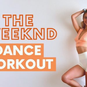 THE WEEKND DANCE WORKOUT!