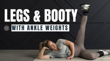 Legs & Booty // Workout with Ankle Weights