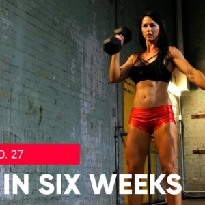 GET LEAN AND STRONG PROGRAM |  💋  SEXY IN SIX WEEKS - WORKOUT No.27 UPPER BODY