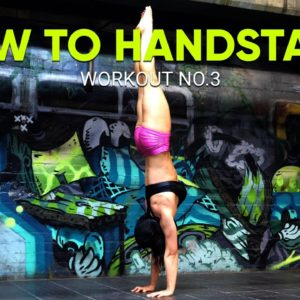 Want To Learn HANDSTAND For Beginners - Workout 3
