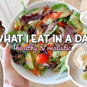 WHAT I EAT IN A DAY | Realistic, Healthy, & Unrestricted