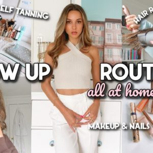 AT HOME GLOW UP ROUTINE | Self Tanning, Hair Routine, Nails, & Makeup!