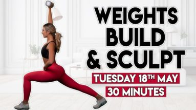 WEIGHTS BUILD & SCULPT (full body burn) | 30 minute Home Workout
