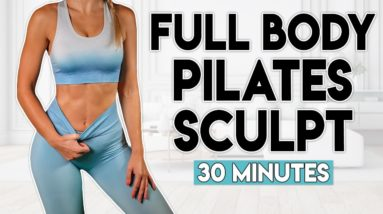 FULL BODY PILATES SCULPT | 30 minute Home Workout