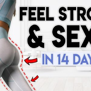 FEEL STRONG & SEXY in 14 Days (lower body)   30 minute Home Workout