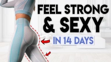 FEEL STRONG & SEXY in 14 Days (lower body) | 30 minute Home Workout