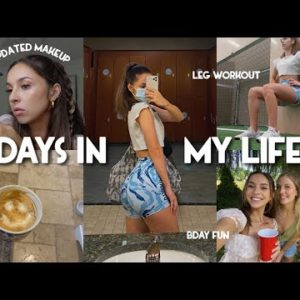 DAYS IN MY LIFE: last days at home, leg workout, updated makeup routine, bday fun! | Vlog
