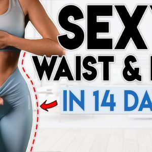 SEXY WAIST & HIPS in 14 Days (feel confident) | 7 minute Home Workout
