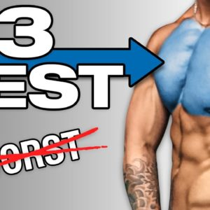The 3 WORST (And Best) Chest Exercises For Growth