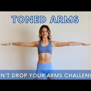 10 MIN TONED ARMS | Don't Drop Your Arms Challenge!