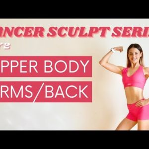 DANCER WORKOUT | Total Upper Body (Arms, Back, Chest)