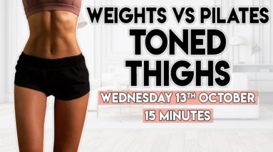 TONED THIGHS (weights VS pilates) | 15 minute Workout